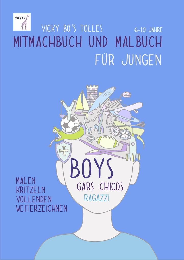 Vicky Bo's tolles Mitmachbuch und Malbuch für Jungen. Ab 6 bis 10 Jahre als Buch