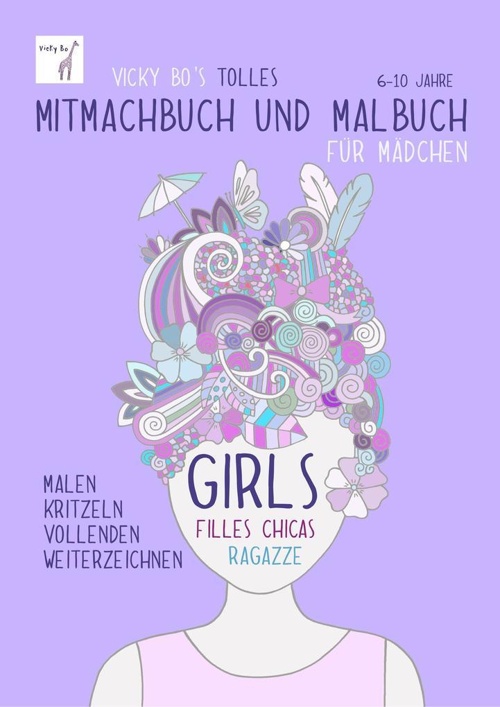 Vicky Bo's tolles Mitmachbuch und Malbuch für Mädchen. Ab 6 bis 10 Jahre als Buch