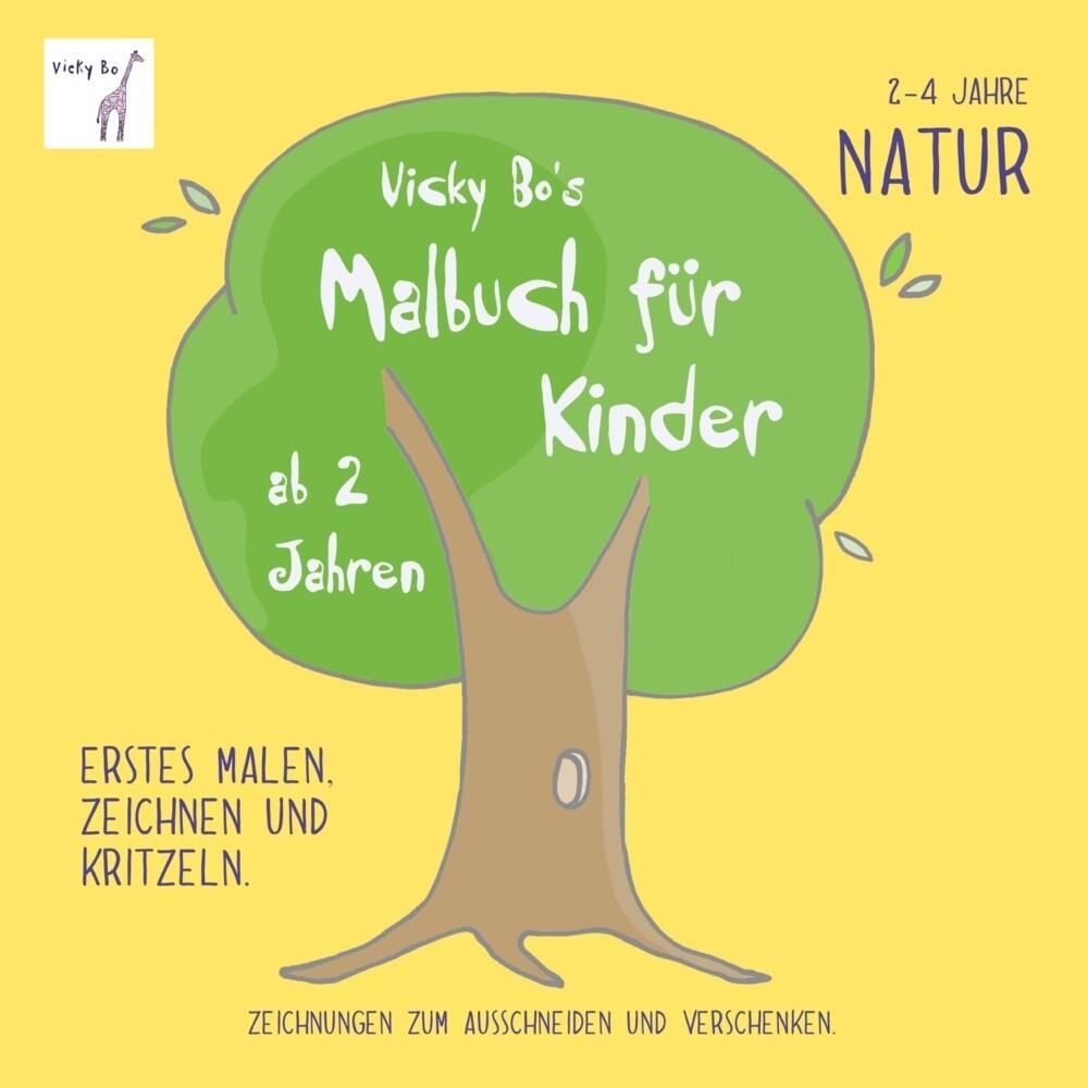 Vicky Bo's Malbuch für Kinder - Natur. Ab 2 bis 4 Jahre als Buch