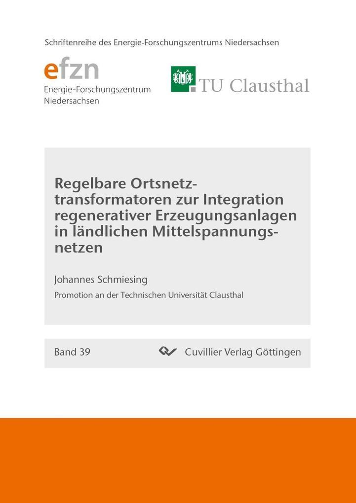Regelbare Ortsnetztransformatoren zur Integration regenerativer Erzeugungsanlagen in ländlichen Mittelspannungsnetzen (Band 39) als Buch (kartoniert)