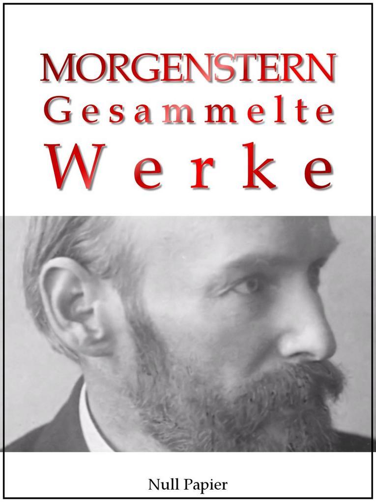 Christian Morgenstern - Gesammelte Werke als eBook