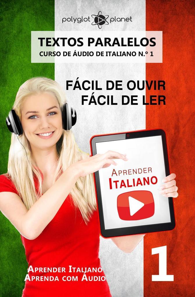 Aprender Italiano - Textos Paralelos | Fácil de ouvir | Fácil de ler | CURSO DE ÁUDIO DE ITALIANO N.º 1 (Aprender Italiano | Aprenda com Áudio #1)