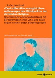 »Zwei schlechthin unausgleichbare Auffassungen des Mittelpunktes der christlichen Religion« als eBook