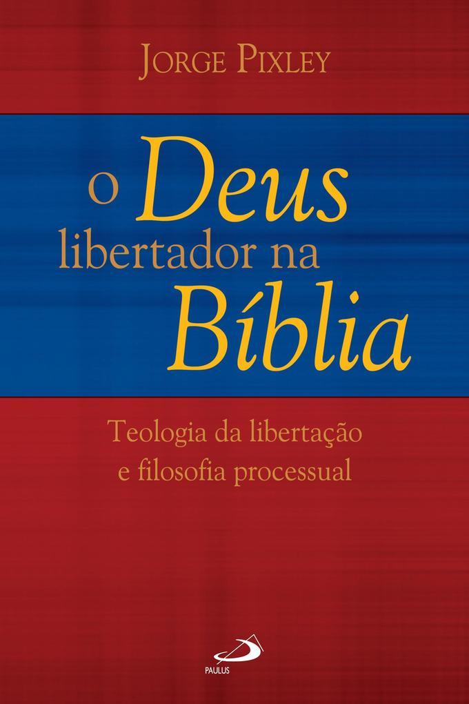 O Deus libertador na Bíblia