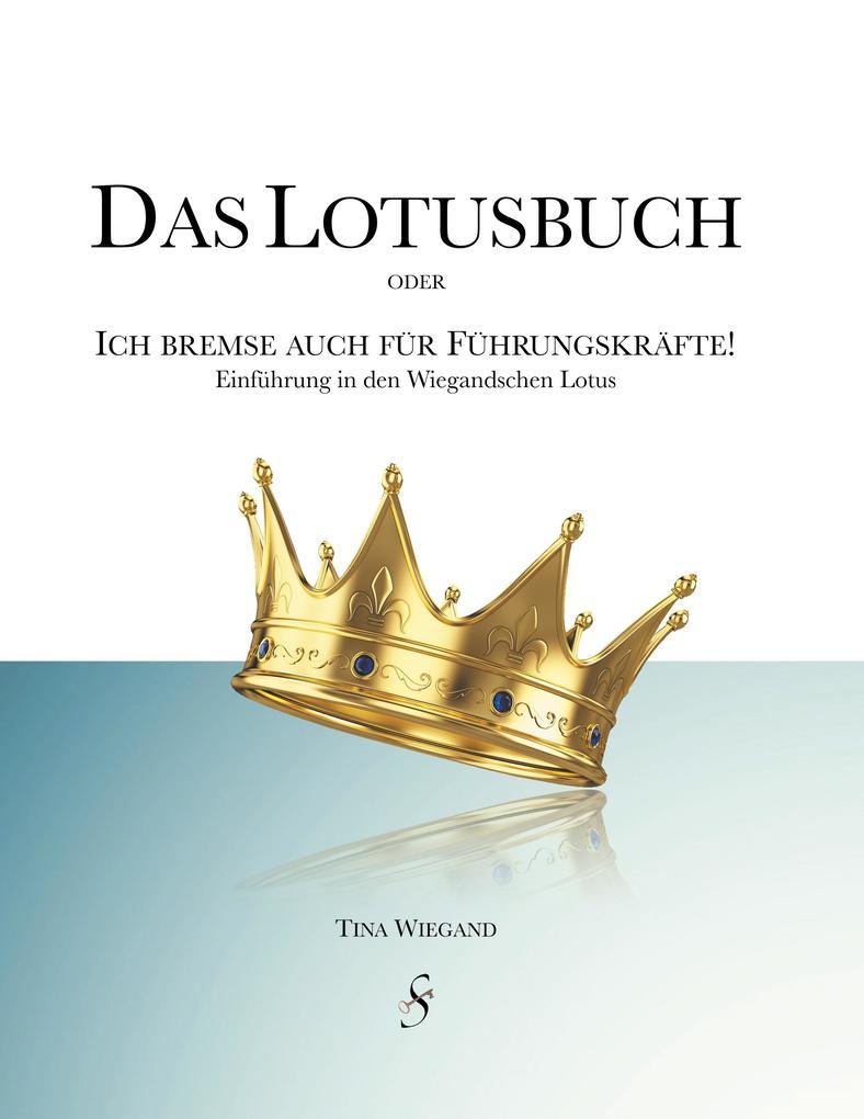 Das Lotusbuch - Ich bremse auch für Führungskräfte als Buch