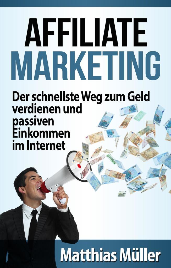 Affiliate Marketing: Der schnellste Weg zum Gel...