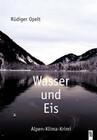 Wasser und Eis: Alpenkrimi