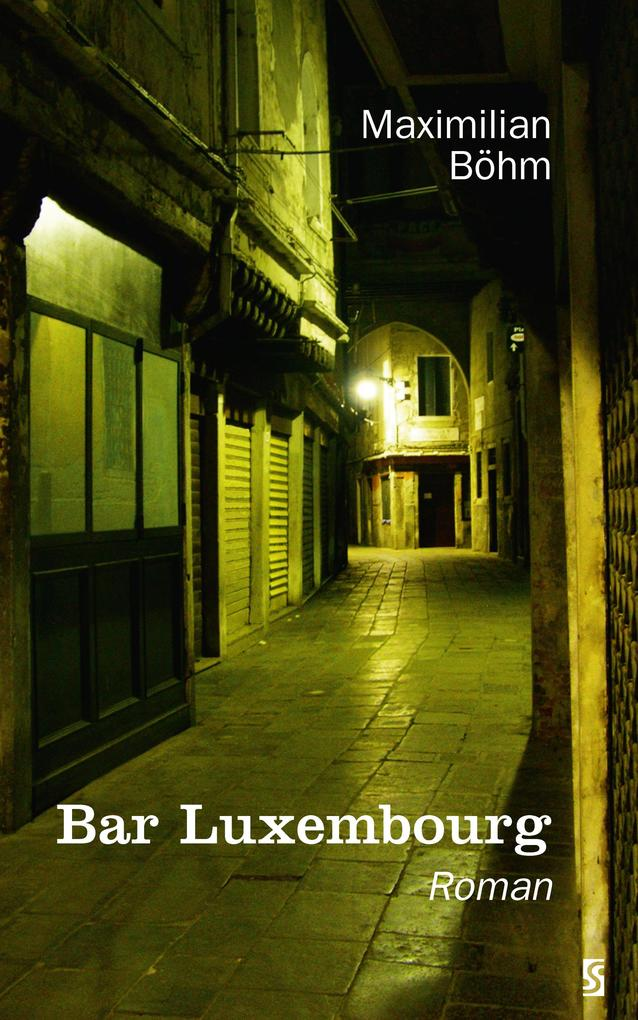 Bar Luxembourg. Roman als eBook