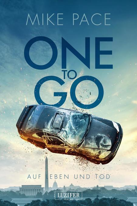 One to go - Auf Leben und Tod als Buch (gebunden)