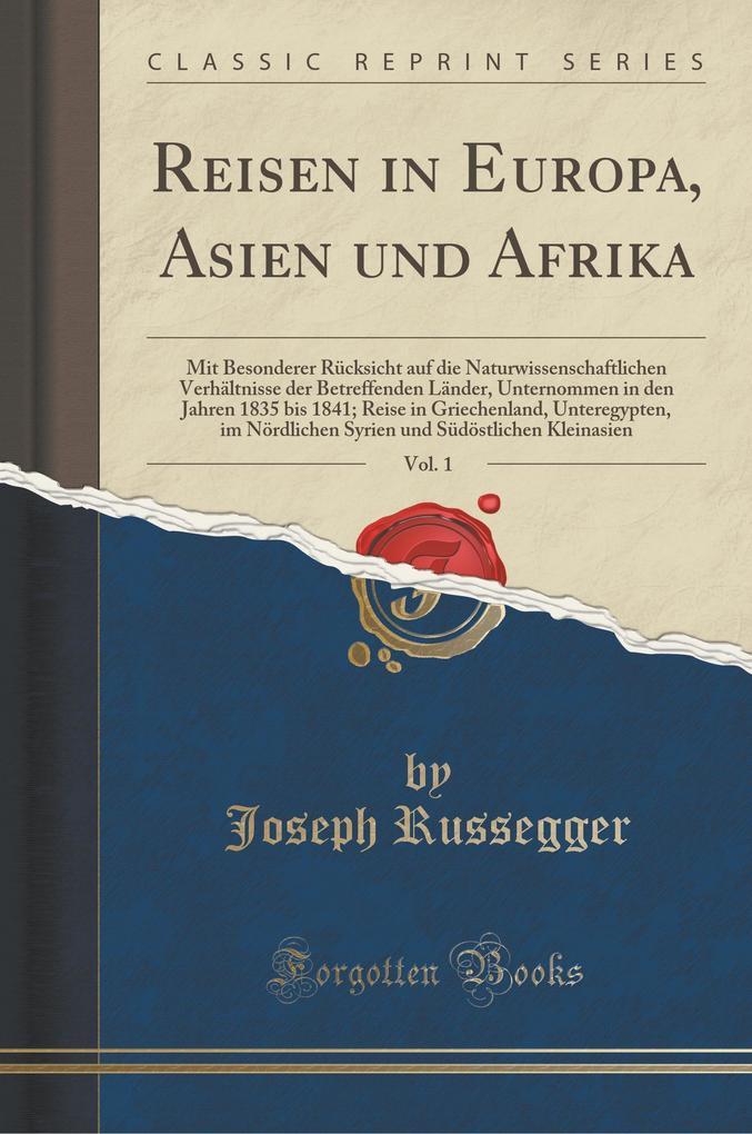 Reisen in Europa, Asien und Afrika, Vol. 1