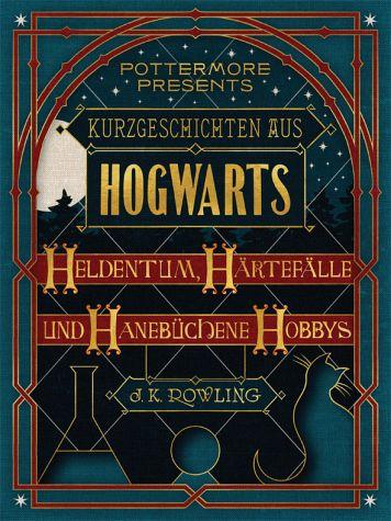 Kurzgeschichten aus Hogwarts: Heldentum, Härtefälle und hanebüchene Hobbys als eBook