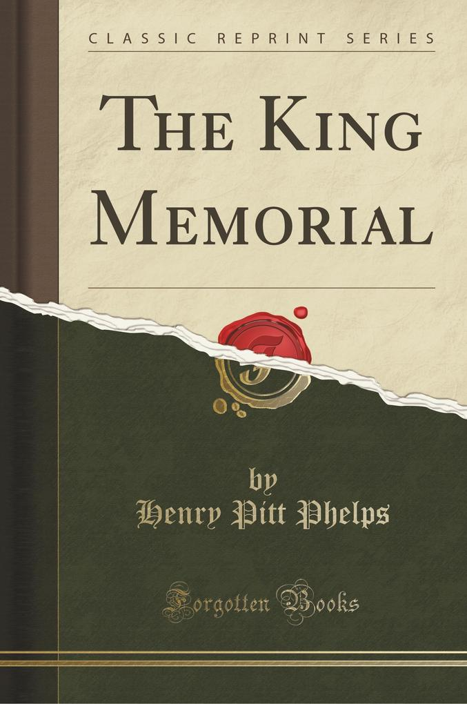 The King Memorial (Classic Reprint)