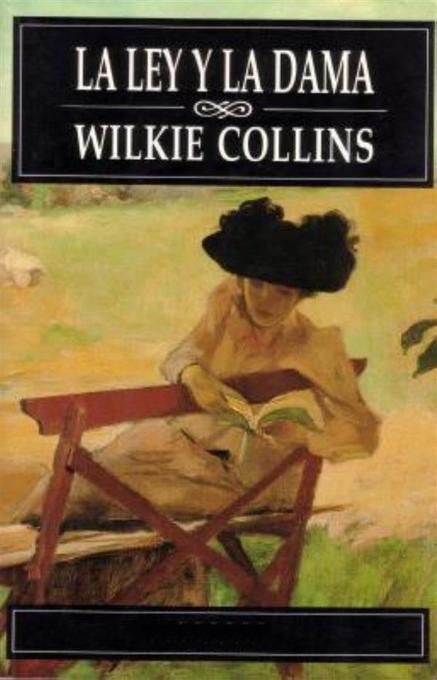 La ley y la dama als eBook von Wilkie Collins, Wilkie Collins, Wilkie Collins - Wilkie Collins