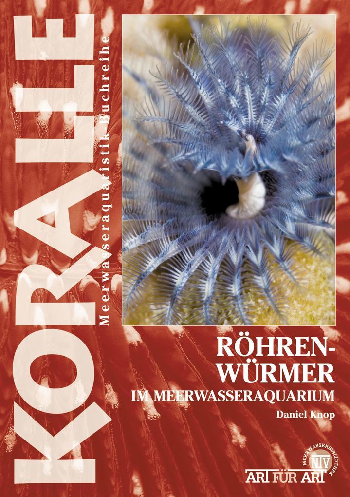 Röhrenwürmer im Meerwasseraquarium als eBook
