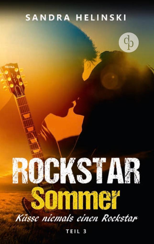 Küsse niemals einen Rockstar - Rockstar Sommer (Teil 3) als Buch
