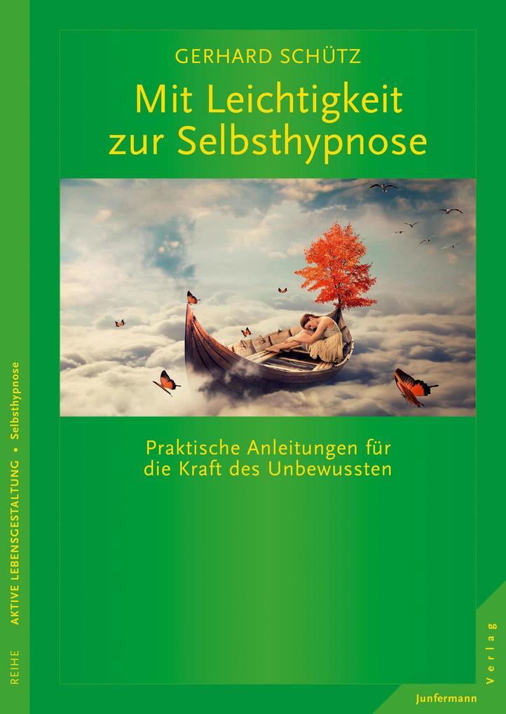Mit Leichtigkeit zur Selbsthypnose als eBook