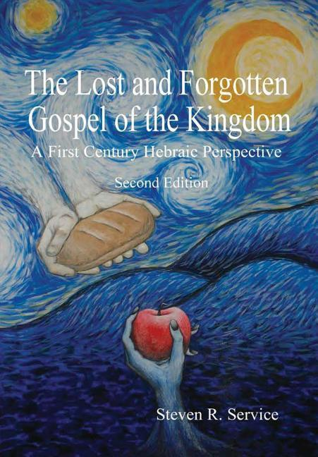 The Lost and Forgotten Gospel of the Kingdom, Second Edition