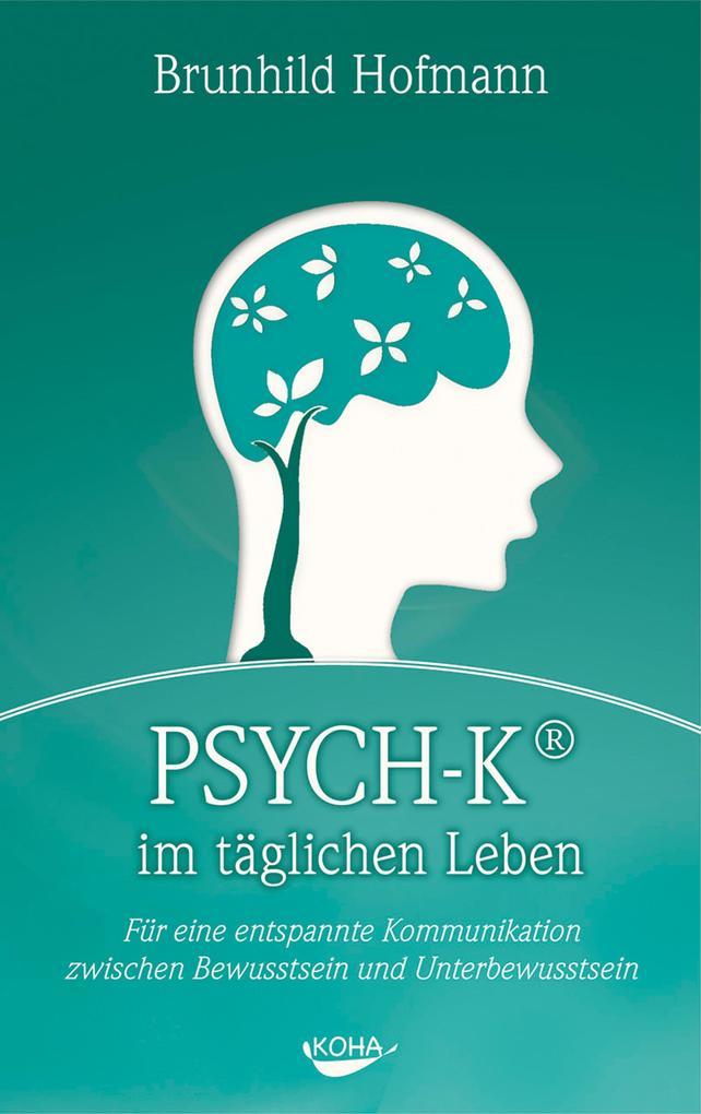 PSYCH-K im täglichen Leben als eBook