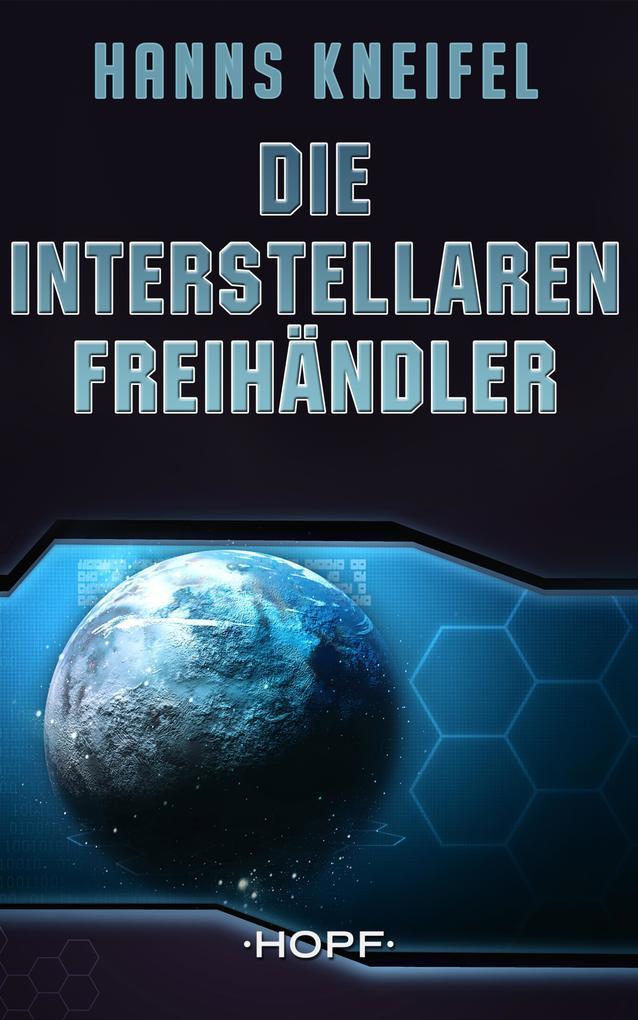 Die Interstellaren Freihändler als eBook