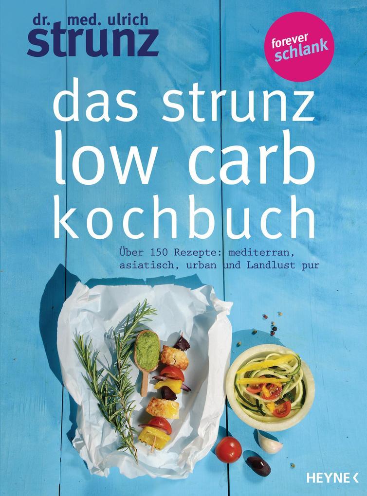 Das Strunz-Low-Carb-Kochbuch als Buch