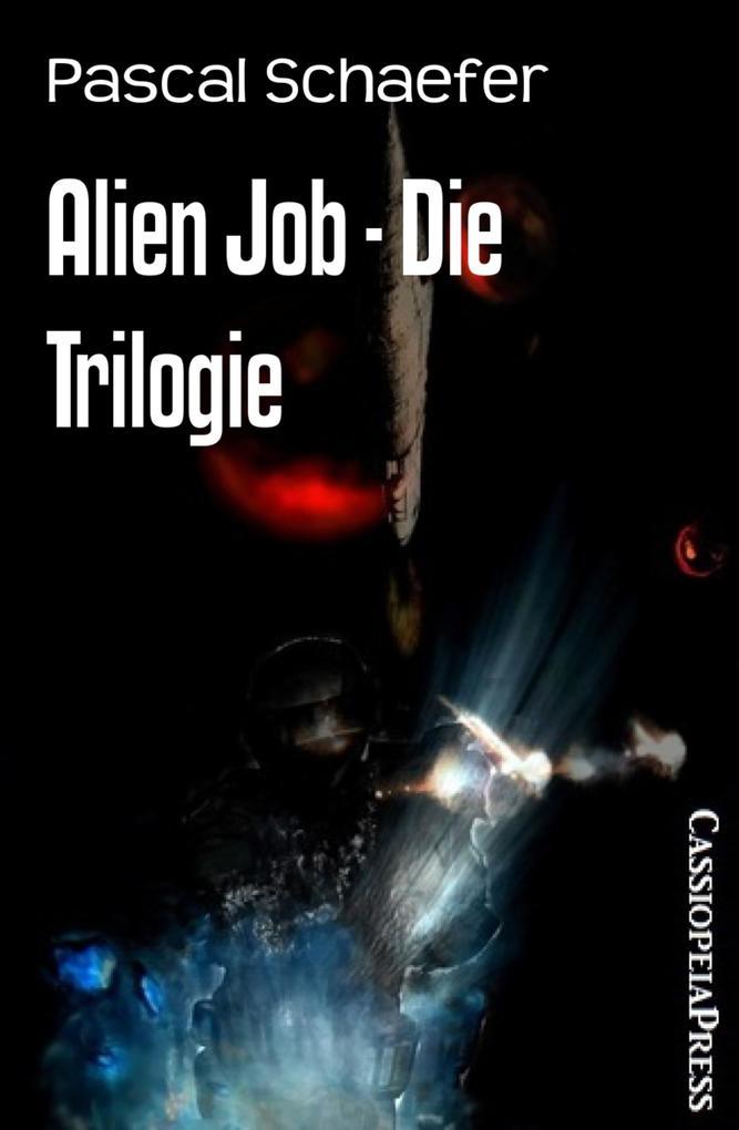 Alien Job - Die Trilogie als eBook