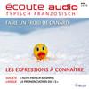 Französisch lernen Audio - Audrücke, die Sie kennen sollten