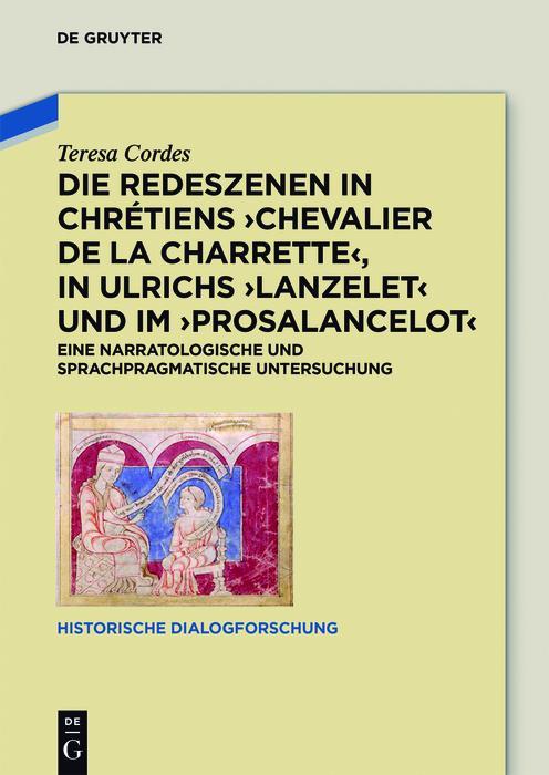 Die Redeszenen in Chrétiens 'Chevalier de la Charrete', in Ulrichs 'Lanzelet' und im 'Prosalancelot' als eBook