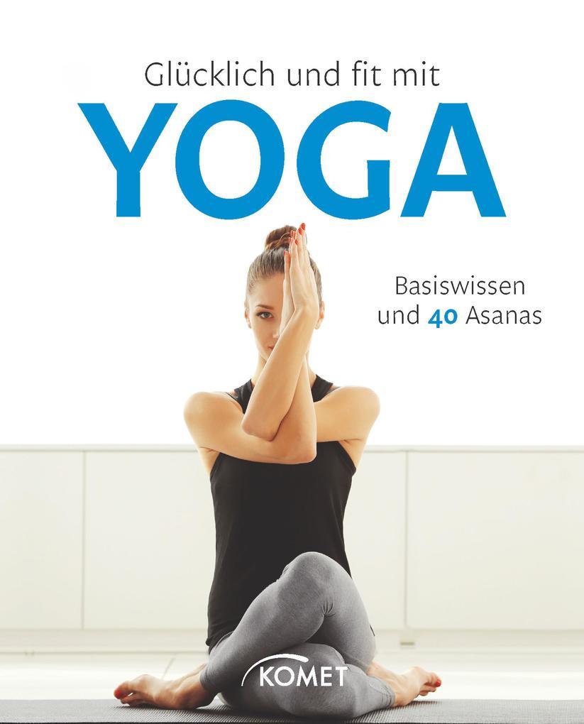 Glücklich und fit mit Yoga als eBook