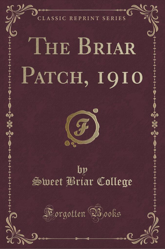 The Briar Patch, 1910 (Classic Reprint)