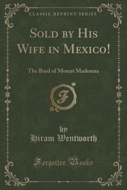 Sold by His Wife in Mexico! als Taschenbuch von Hiram Wentworth