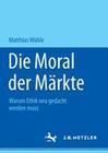 Die Moral der Märkte