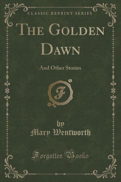The Golden Dawn als Taschenbuch von Mary Wentworth