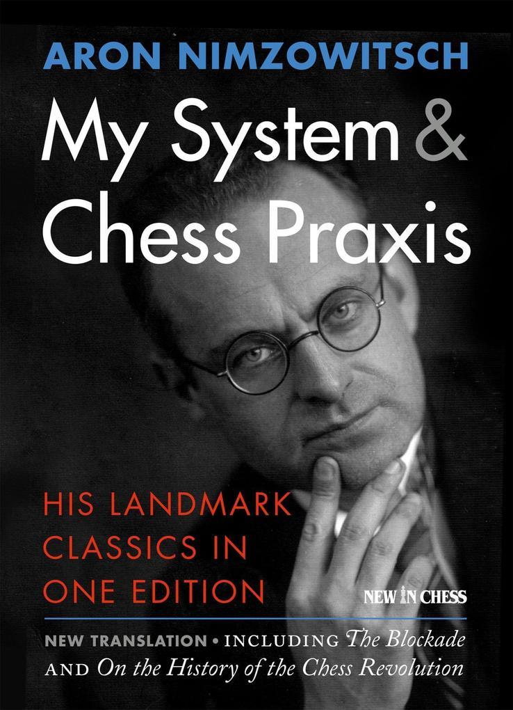 My System & Chess Praxis als eBook von Aron Nim...