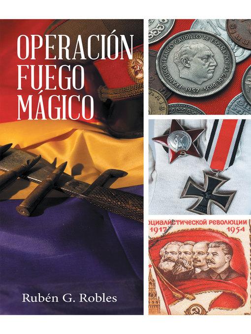 Operación fuego mágico als eBook von Rubén G. Robles - megustaescribir