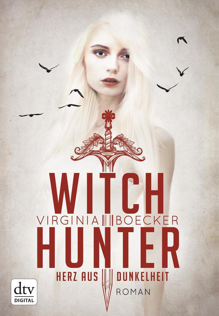 Witch Hunter - Herz aus Dunkelheit als eBook