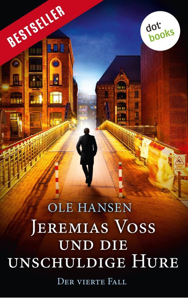 Jeremias Voss und die unschuldige Hure - Der vierte Fall als eBook