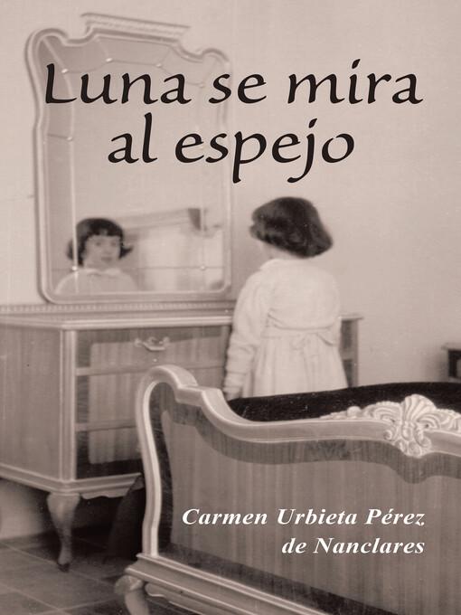 Luna se mira al espejo als eBook von Carmen Urbieta Pérez de Nanclares - megustaescribir