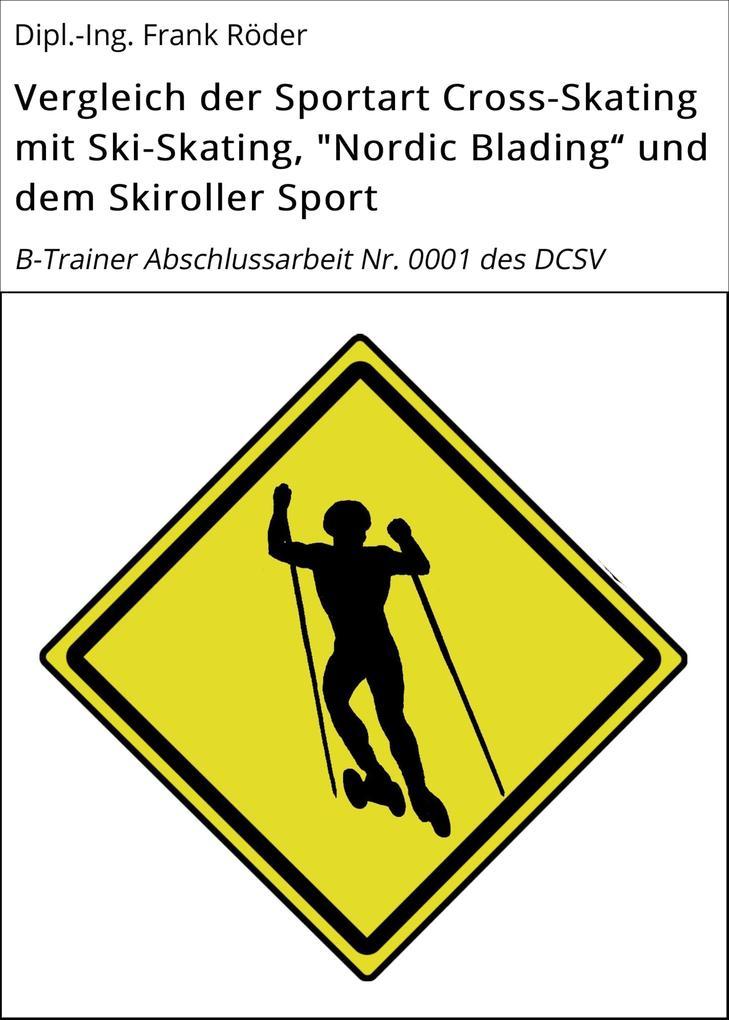 """Vergleich der Sportart Cross-Skating mit Ski-Skating, """"Nordic Blading"""" und dem Skiroller Sport als eBook"""