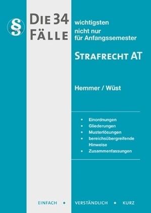 Die 34 wichtigsten Fälle zum Strafrecht AT als Buch von Karl-Edmund Hemmer, Achim Wüst