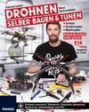 Drohnen selber bauen & tunen