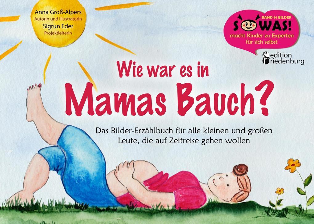 Wie war es in Mamas Bauch?