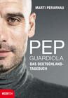 Pep Guardiola - Das Deutschland-Tagebuch