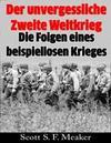 Der unvergessliche Zweite Weltkrieg: Die Folgen eines beispiellosen Krieges