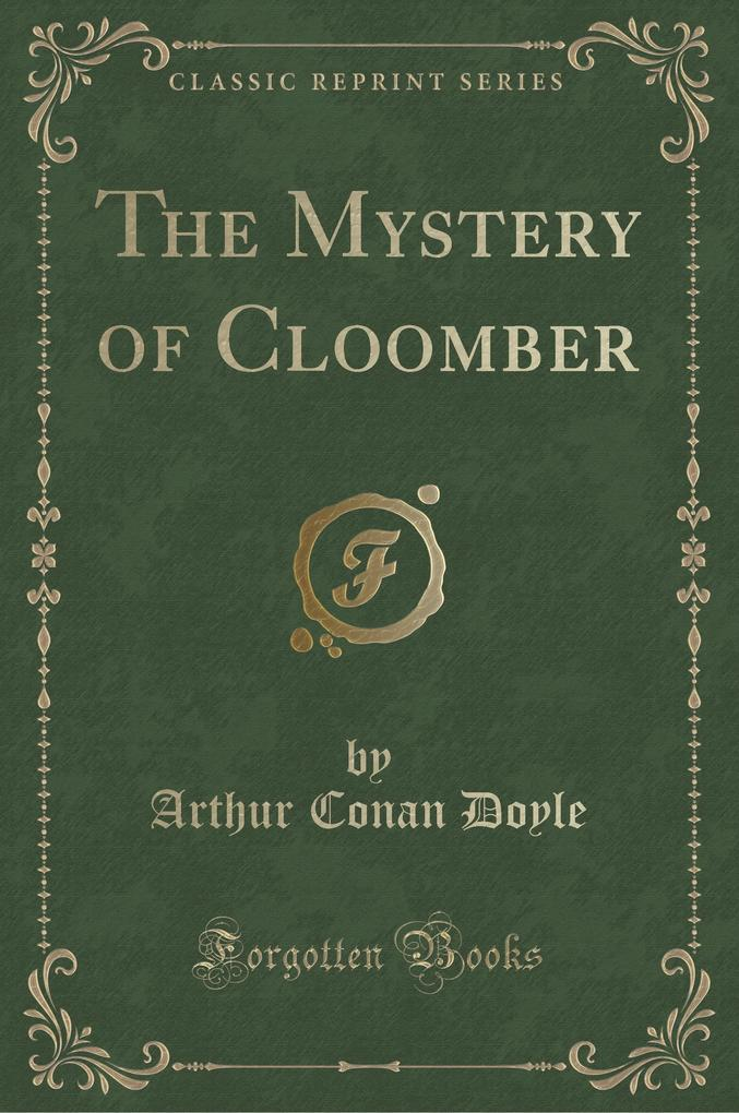 The Mystery of Cloomber (Classic Reprint)