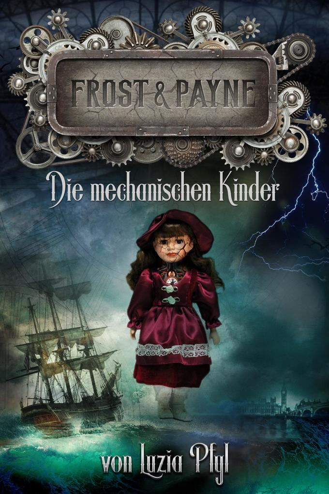 Frost & Payne - Band 2: Die mechanischen Kinder (Steampunk) als eBook