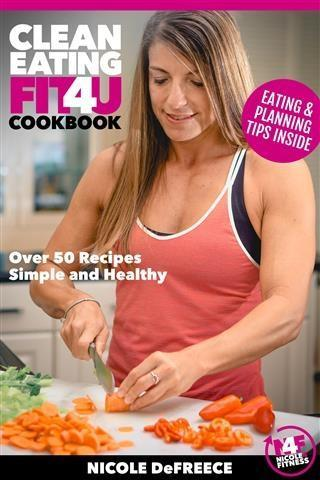 Clean Eating Fit4U als eBook von Nicole DeFreece