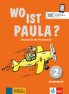 Wo ist Paula? Arbeitsbuch 2 mit CD-ROM (MP3- Audios)
