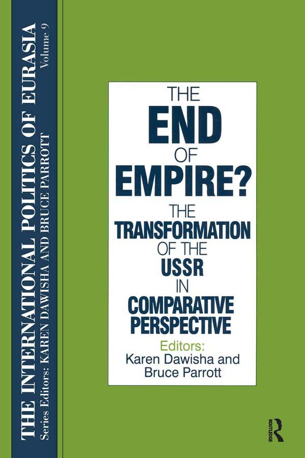 The International Politics of Eurasia: v. 9: The End of Empire? Comparative Perspectives on the Soviet Collapse als eBook epub