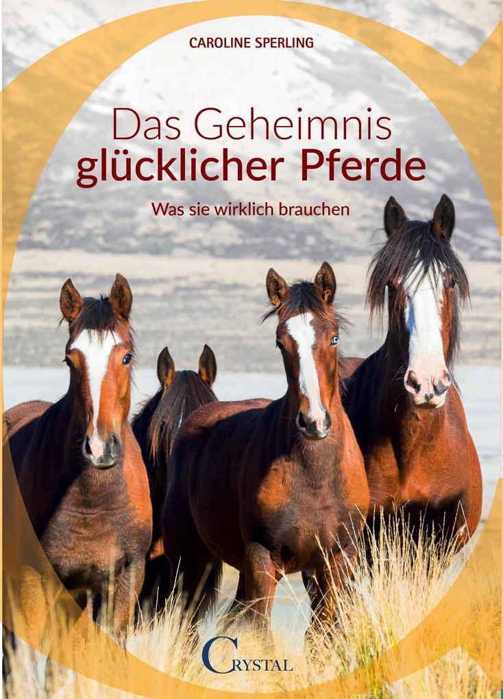 Das Geheimnis glücklicher Pferde als eBook