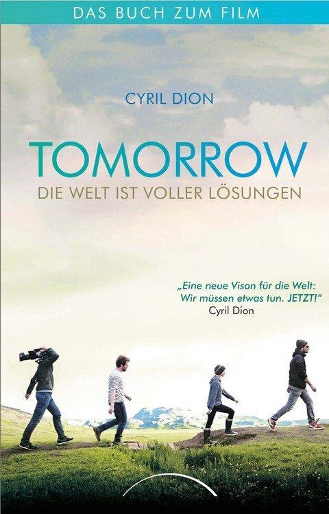 Tomorrow - Die Welt ist voller Lösungen als Buch von Cyril Dion